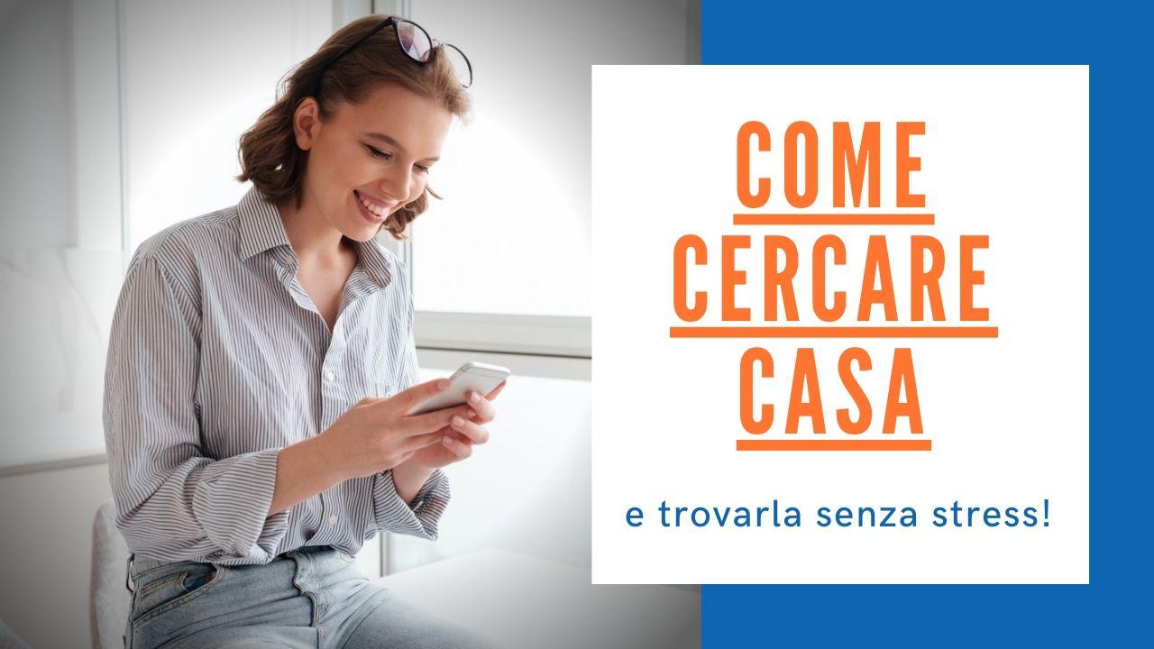 COME CERCARE CASA SENZA STRESS